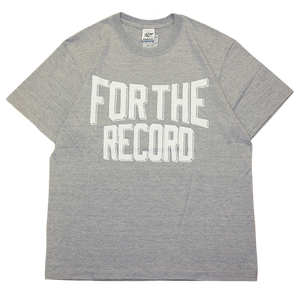 "再入荷 ""For The Record Ruff Hand Edition"" Tee Gray"