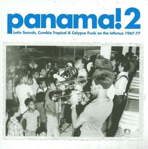 【残りわずか/LP】V.A - Panama! 2: Latin Sounds, Cumbia Tropical & Calypso Funk On The Isthmus 1967〜77