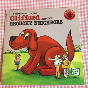 Clifford and the Grouchy Neighbors (Clifford, the Big Red Dog)