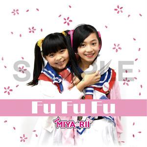 MIYA☆RII  1st single「Fu Fu Fu」