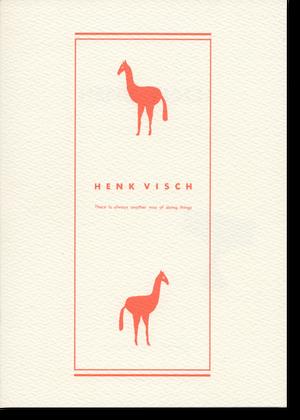 ヘンク・フィシュ「There is always another way of doing things」(Henk Vish)
