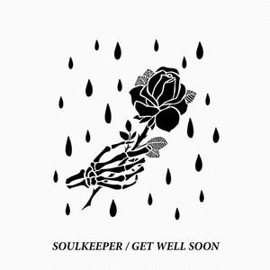 【Nu-Metalcore】Get Well Soon / Soulkeeper