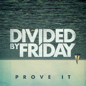 【USED】DIVIDED BY FRIDAY / PROVE IT