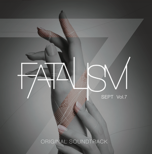 【NEW!!】SEPT Vol.7〜FATALISM〜サウンドトラックCD