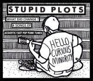 STUPID PLOTS - WHAT DID CHANGE?(CD)