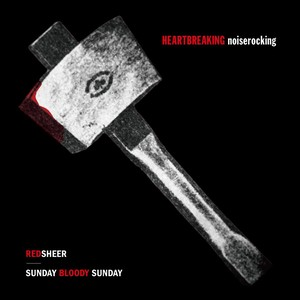 REDSHEER / SUNDAY BLOODY SUNDAY「HEARTBREAKING noiserocking」CD