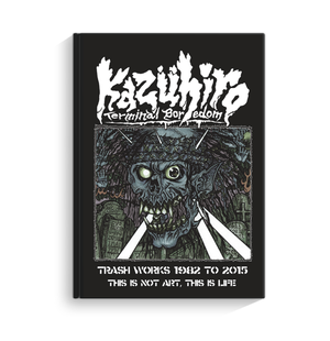 "KAZUHIRO ""TRASH WORKS 1982 TO 2015 THIS IS NOT ART,THIS IS LIFE"""" BOOK"