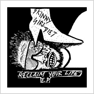 """Reclaim Your Life""EP  / Skinny Girl Diet"
