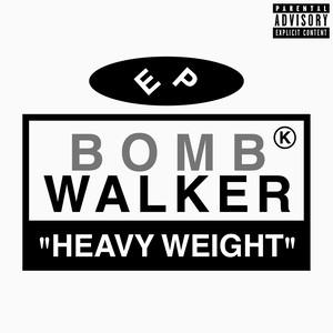 BOMB WALKER - HEAVY WEIGHT [CDR]