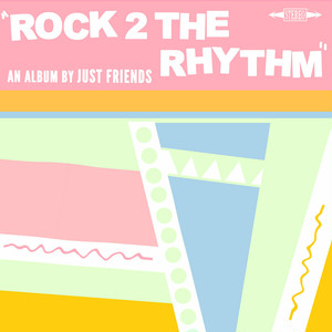 "[LP] Just Friends ""Rock 2 The Rhythm"""