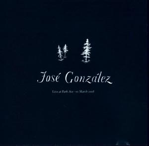 【Used CD 貴重盤】José González『Live At Park Avenue - 01 March 2008』