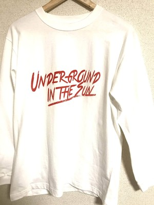 """UNDERGROUND IN THE SUN"" ロンT WHITE"