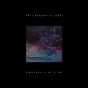 Permanently Midnight - The Gentleman Losers