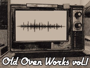 【Old Oven Works vol.1】郷野結