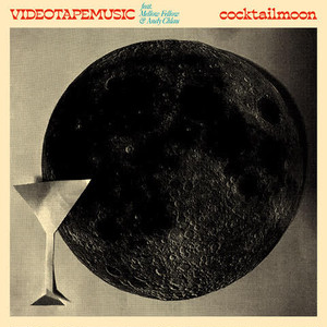 "【再入荷/10""】VIDEOTAPEMUSIC - Cocktail Moon feat. Mellow Fellow & Andy Chlau (Single Version)"