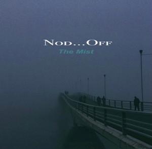 Nod...Off / The Mist