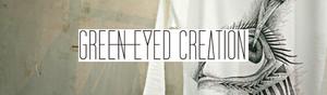 GREEN EYED CREATION / グリーンアイドクリエーション