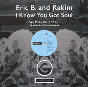 Eric B. & Rakim ‎/ I Know You Got Soul (Six Minutes Of Soul)
