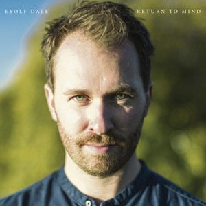 Eyolf Dale『Return To Mind』(Edition Records)