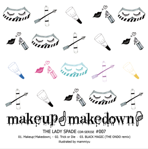 CDR Series #007 makeup↑makedown↓ / その名はスペィド (通常版)