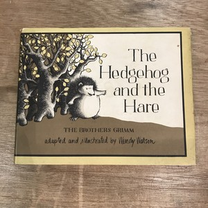 The Hedgehog and the Hare THE BROTHERS GRIMM  / Wendy Watson