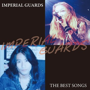 THE BEST SONGS / IMPERIAL GUARDS