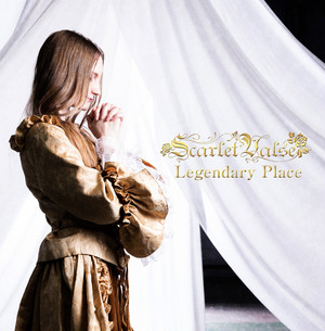 Scarlet Valse / Legendary Place (予約受付中!)