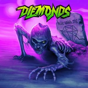 """DIEMONDS """"Never Wanna Die"""""""