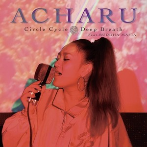 ACHARU - Circle Cycle/Deep Breath (7)