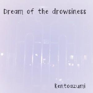 kentoazumi 4th Album Dream of the drowsiness(MP3)