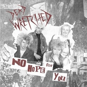 DEAD WRETCHED - no hope for you LP