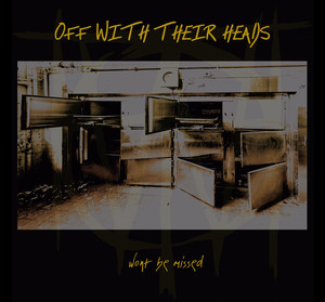 off with their heads / won't be missed 12""