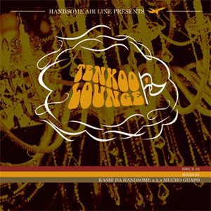 【CD】Kashi Da Handsome a.k.a. Mucho Guapo - Tenkoo Lounge Issue01