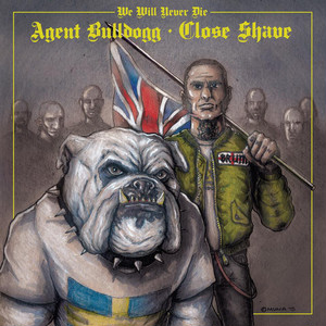 "AGENT BULLDOGG // CLOSE SHAVE - We Will Never Die 7""EP"