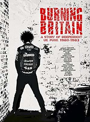 V.A./BURNING BRITAIN A STORY OF INDEPENDENT UK PUNK 1980-1983