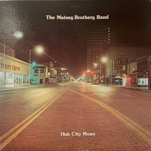 【LP】THE MAINES BROTHERS BANDRS BAND, THE/Hub City Moan
