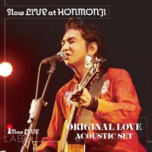 ORIGINAL LOVE ACOUSTIC SET - Slow LIVE at HONMONJI(LP)
