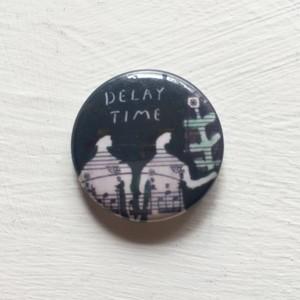缶バッジ「DELAY TIME」mini B