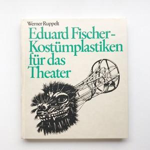劇場衣装の作品集 Eduard Fischer - Kostümplastiken für das Theater