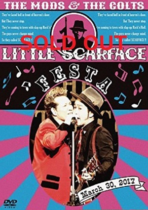 THE MODS×THE COLTS 『LITTLE SCARFACE FESTA』