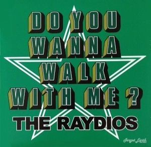 The  Raydios  ‎– Do You Wanna Walk With Me?   7""