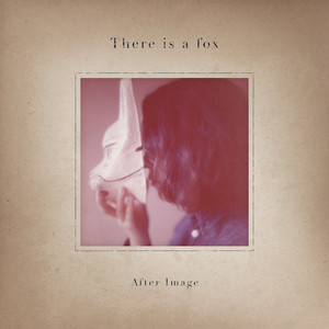 CD:There is a fox『After Image』