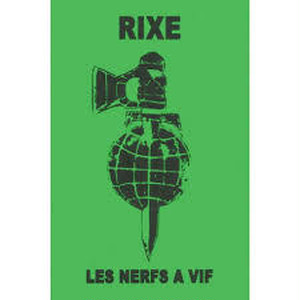 RIXE - COUPS ET BLESSURES/LES NERFS A VIF TAPE
