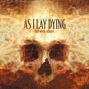 【USED】AS I LAY DYING / Frail Words Collapse