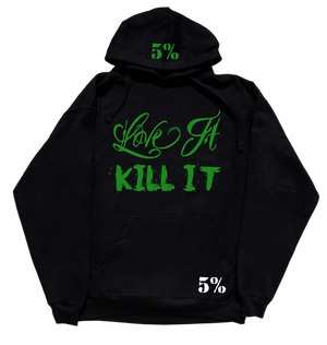 Love It Kill It - 5%er For Life - 5% Hoodie Black with Green#055