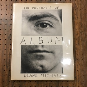 THE PORTRAITS OF ALBUM / DUANE MICHALS