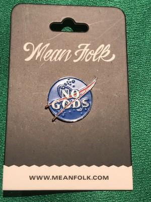 "MEANFOLK""No Gods Pin"""
