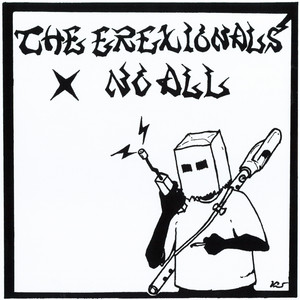 THE EREXIONALS : NO ALL /  SPLIT 7""