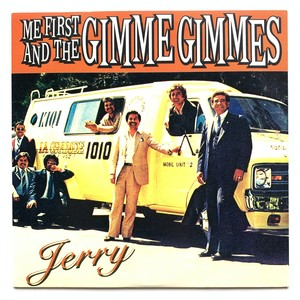 Me First and the Gimme Gimmes『 Jerry 』