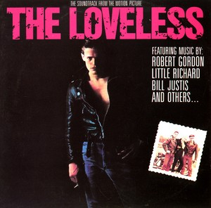 The Loveless  - soundtrack from the motion picture